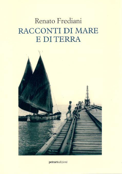 """Presentazione libro """"Racconti di mare e di terra"""" di Renato Frediani"""