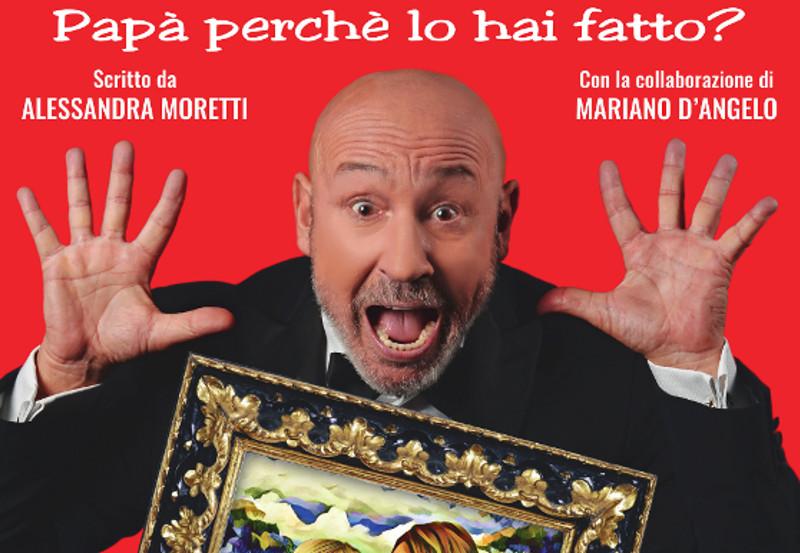 Maurizio Battista – Papà perchè lo hai fatto?