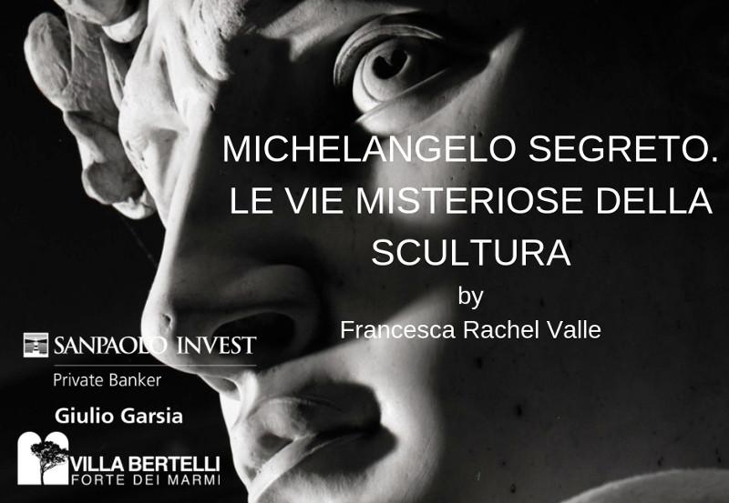 Michelangelo segreto. Le vie misteriose della scultura