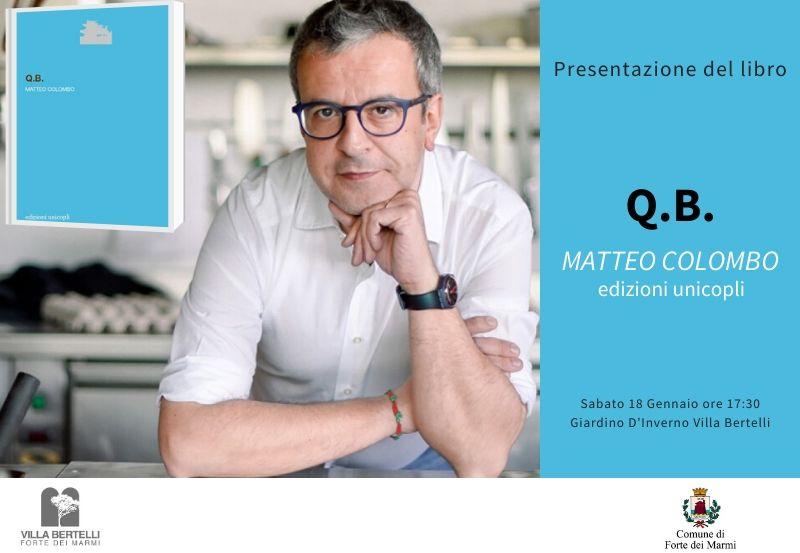 """Presentazione del Romanzo """"Q.B."""" di Matteo Colombo"""
