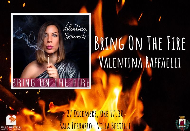 Bring On The Fire – Valentina Sounds