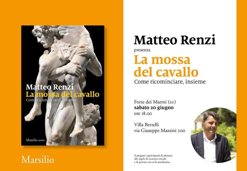 """Matteo Renzi  – presentazione del libro """"La mossa del cavallo. Come ricominciare insieme"""""""