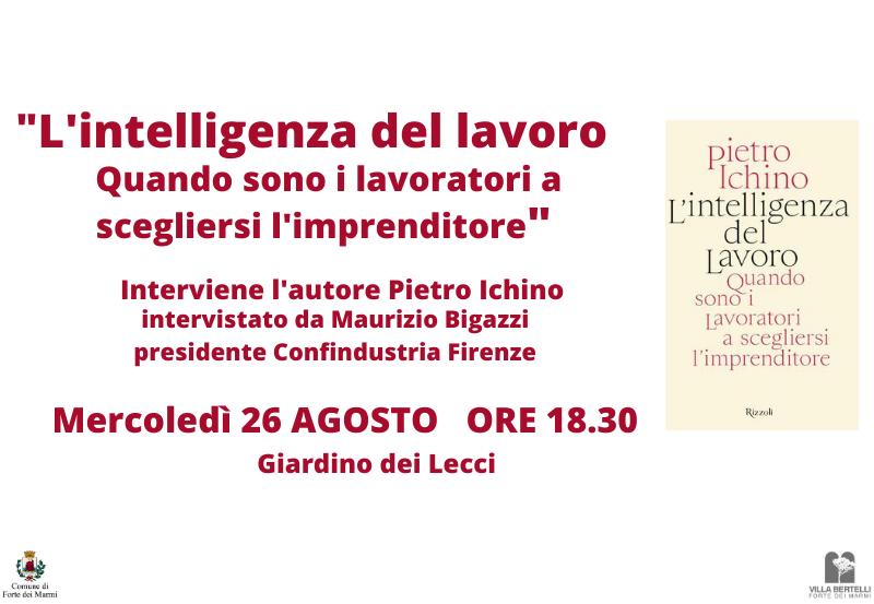 """Presentazione Libro """"L'intelligenza del lavoro. Quando sono i lavoratori a scegliersi l'imprenditore"""" di Pietro Ichino"""