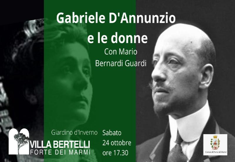 Gabriele D'Annunzio e le donne. Con Mario Bernardi Guardi